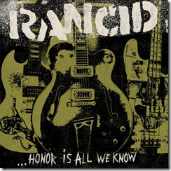 """Rancid """"Honor Is All We Know"""""""