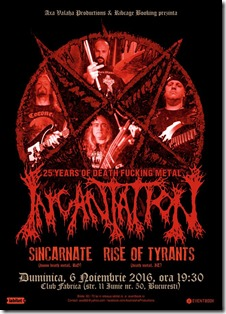 INCANTATION, SINCARNATE (Ro), RISE OF TYRANTS (It) live la București @ Fabrica Club