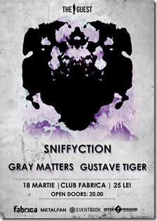 Afis Gustave Tiger, Sniffyction, Gray Matters 18 martie