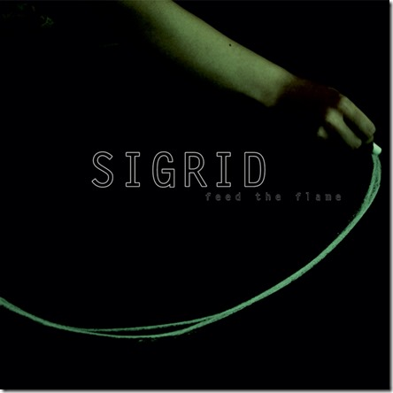SIGRID - Feed the Flame