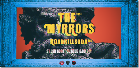The Myrrors [US] și RoadkillSoda [RO] pe 31 ianuarie @ Control Club
